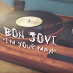 Bon Jovi – I'm Your Man: traduzione testo e lyric video