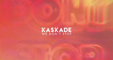kaskade-we-dont-stop