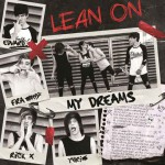 My Dreams, Lean On: testo, traduzione e audio