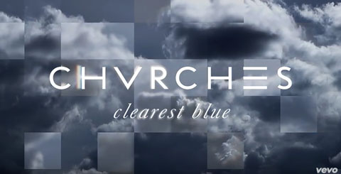 CHVRCHES-Clearest-Blue-lyric-video