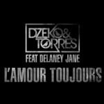 Dzeko & Torres, L'Amour Toujours feat. Delaney Jane (Tiësto Edit): testo, traduzione e lyric video