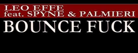 Leo-Effe-Bounce-Fuck-feat-Spyne-e-Palmieri