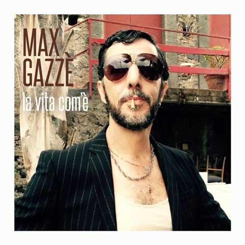 max-gazze-la-vita-com-e