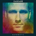 Kaskade, Automatic è l'album 2015 in uscita: tracklist + audio brani