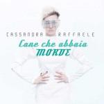 Cassandra Raffaele – Cane che abbaia morde: testo e audio (nuovo singolo)