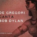 Francesco De Gregori – Mondo politico: testo + video ufficiale