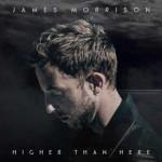James Morrison, Higher Than Here è l'album 2015 in uscita: tracklist