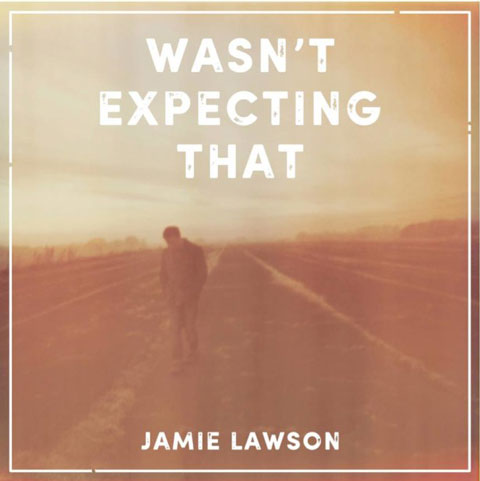Jamie-Lawson-Wasnt-Expecting-That