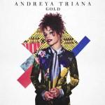 Andreya Triana – Gold: testo, traduzione e audio