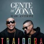 Gente de Zona, Traidora feat. Marc Anthony è il nuovo singolo: traduzione testo e video ufficiale