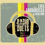 Radio Duets – Musica Libera nuovo album di Luca Barbarossa & Social Band: tracklist