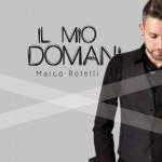 Il Mio Domani è l'album d'esordio di Marco Rotelli: tracklist