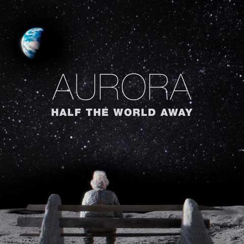 Aurora-Half-The-World-Away-artwork