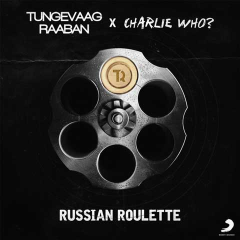 Tungevaag-Rabaan-X-Charlie-Who-Russian-Roulette