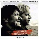 Claudio Baglioni & Gianni Morandi (Capitani Coraggiosi) – C'era un ragazzo che come me amava i Beatles e i Rolling Stones: testo e audio
