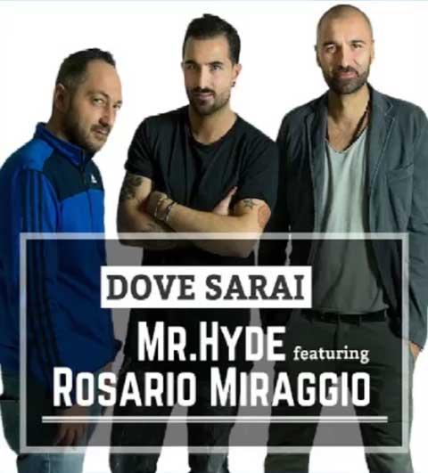 mr-hyde-rosario-miraggio-dove-sarai