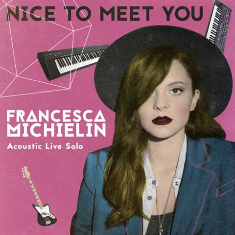 nice-to-meet-you-live-solo-ep-cover-francesca-michielin