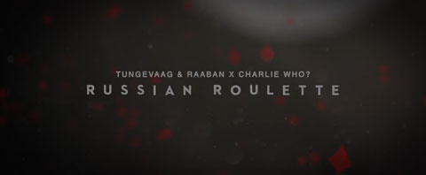 russian-roulette-lyric-video-Tungevaag-Raaban-Charlie-Who