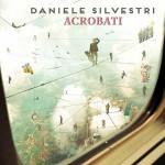 Daniele Silvestri e l'album 2016 Acrobati di prossima uscita: tracklist e copertina