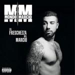 Mondo Marcio – La Freschezza del Marcio: tracklist album + testo & video del brano omonimo