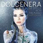 Le Stelle Non Tremano Supernovae nuovo album di Dolcenera: tracklist e cover