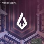 Rüfüs – Say A Prayer For Me: testo, traduzione e audio + remixes