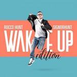 Signorhunt – Wake Up Edition nuovo album di Rocco Hunt: tracklist e copertina