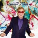 Wonderful Crazy Night album 2016 di Elton John: tracklist e informazioni deluxe e Super deluxe edition + streaming audio