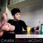 Chiara Dello Iacovo, Appena Sveglia: tracklist album d'esordio