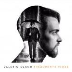 Finalmente Piove album 2016 di Valerio Scanu e titolo canzone di Sanremo 2016: tracklist, copertina e testo del brano + video ufficiale e esibizione