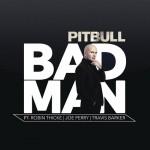 Ascolta Bad Man, nuovo singolo di Pitbull feat. Robin Thicke, Joe Perry & Travis Barker: traduzione testo + video
