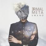 Umano album d'esordio da solista di Ermal Meta: tracklist e copertina