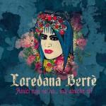 Amici Non Ne Ho… Ma Amiche Si! è l'album 2016 di Loredana Bertè: tracklist e informazioni