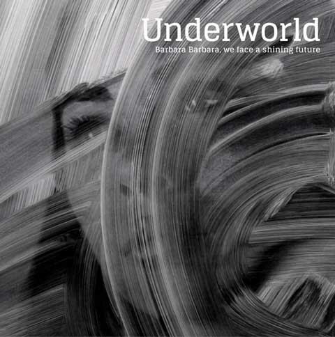 Barbara-Barbara-We-Face-a-Shining-Future-album-cover-Underworld