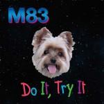 M83 – Do It, Try It: traduzione testo e audio
