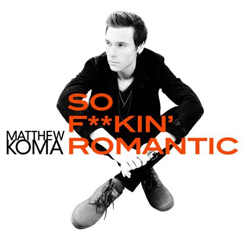 Matthew-Koma-So-Fukin-Romantic-artwork