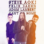 Can't Go Home nuovo singolo di Steve Aoki & Felix Jaehn feat. Adam Lambert: testo, traduzione e audio + video ufficiale