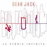 Dear Jack – La storia infinita: testo e video del nuovo singolo in radio