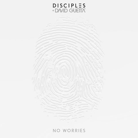 Disciples-David-Guetta-No-Worries-cover