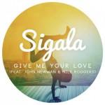 Sigala, Give Me Your Love feat. John Newman & Nile Rodgers è il nuovo singolo: testo, traduzione e audio + video ufficiale