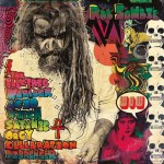 Rob Zombie, l'album 2016 è The Electric Warlock Acid Witch Satanic Orgy Celebration Dispenser: tracklist
