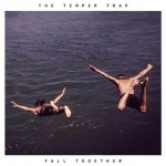 The Temper Trap – Fall Together: traduzione testo e video del nuovo singolo