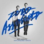 Zero Assoluto – Una canzone e basta: testo e audio del nuovo singolo + video