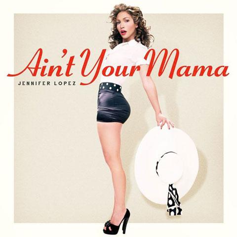 jennifer-lopez-aint-your-mama-single-artwork