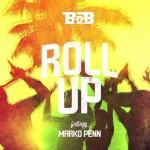 B.o.B – Roll Up feat. Marko Penn: testo, traduzione e audio