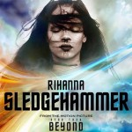 Rihanna – Sledgehammer per la colonna sonora di Star Trek Beyond: audio, testo e traduzione + video
