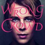 Tom Odell, Wrong Crowd è il secondo disco in carriera: tracklist album in uscita