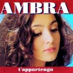 """Ambra e l'album """"T'appartengo"""", ora disponibile in vinile e download digitale (tracklist e streaming audio)"""