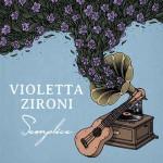 Violetta Zironi, Semplice: testo, audio e anteprima video