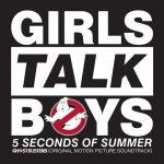 """5 Seconds of Summer, """"Girls Talk Boys"""" per la colonna sonora di Ghostbusters 2016: audio, testo e traduzione + video"""